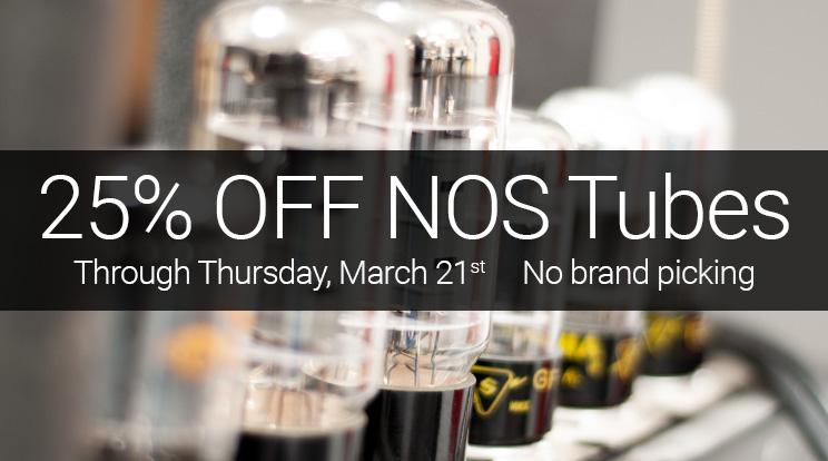 25% off NOS tubes through March 21