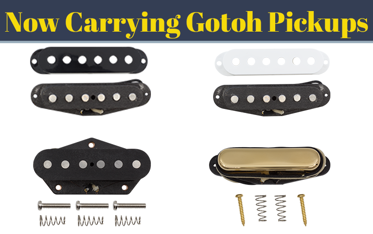 Now carrying Gotoh Pickups