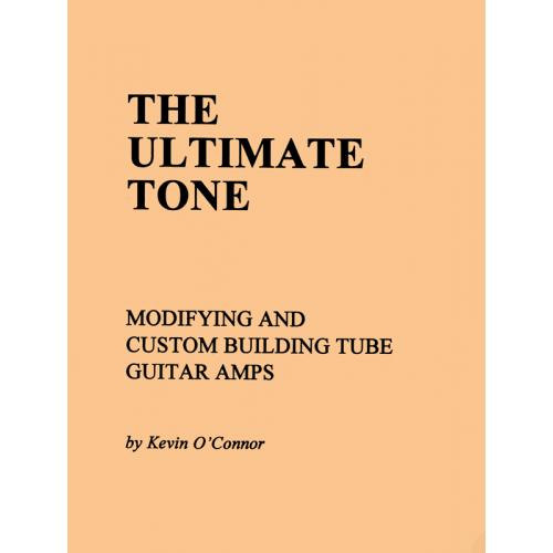The Ultimate Tone, Volume 1, Modifying & Building Tube Amps image 1