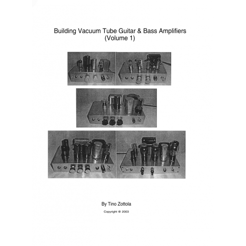 Building Vacuum Tube Guitar & Bass Amplifiers, Volume 1 image 1