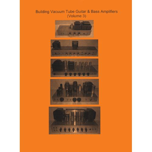 Building Vacuum Tube Guitar & Bass Amplifiers, Volume 3 image 1