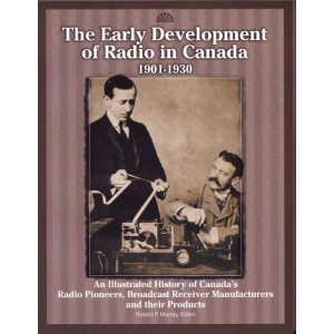 The Early Development of Radio in Canada 1901 - 1930
