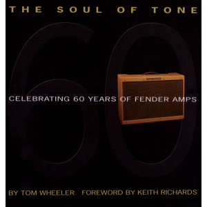The Soul of Tone: Celebrating 60 Years of Fender® Amps