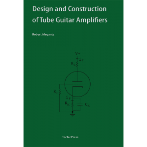 Design and Construction of Tube Guitar Amps