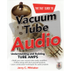 Vacuum Tube Audio - Understanding and Building Tube Amps, Jerry C. Whitaker image 1